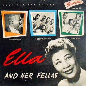 Ella & Her Fellas - Ella Fitzgerald, Louis Armstrong, The Delta Rhythm Boys, The Ink Spots.