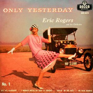 Only Yesterday - Eric Rogers and his Orchestra