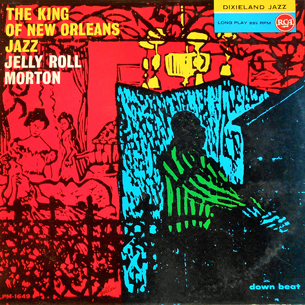 The King of New Orleans Jazz - Jelly Roll Morton