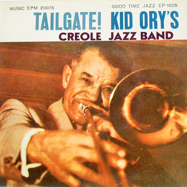 Tailgate! - Kid Ory Creole Jazz Band