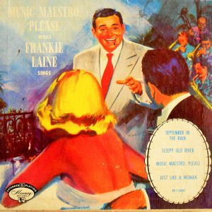 Music Maestro Please while Frankie Laine sings