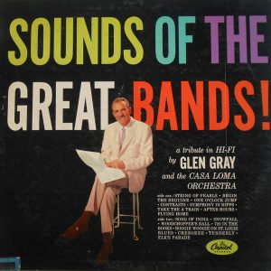 Sounds of the Great Bands - Glen Ray and the Casa Loma Orchestra