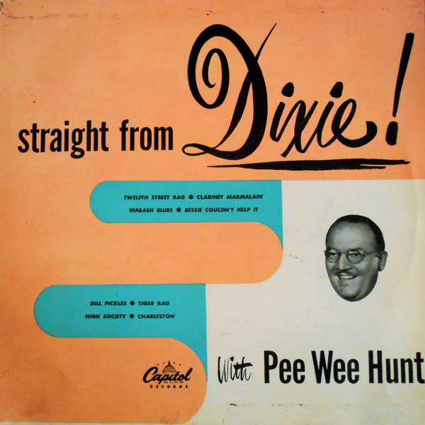 Straight from Dixie - Pee Wee Hunt